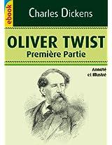 Oliver Twist - Partie 1 (Illustré et Annoté) (French Edition)