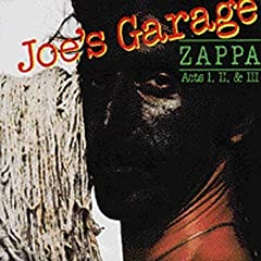 Joe's Garage: Acts I, II & III