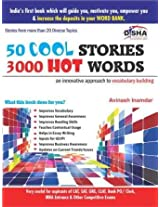 50 Cool Stories 3000 Hot Words: Very Useful for CAT, SAT, GRE, CLAT, Bank PO/Clark, MBA Entrance & Other Competitive Exams