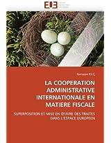 La Cooperation Administrative Internationale En Matiere Fiscale (Omn.Univ.Europ.)