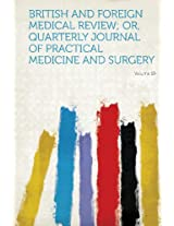 British and Foreign Medical Review; Or, Quarterly Journal of Practical Medicine and Surgery Volume 19