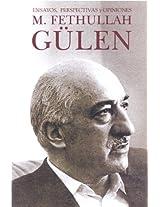 M. Fethullah Gulen: Ensayos, Perspectivas Y Opiniones/ Essays, Perspectives, Opinions