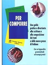 PER COMPORRE. Guida pratica e divertente alla scrittura e alla composizione dei temi. (Italian Edition)