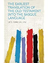 The Earliest Translation of the Old Testament Into the Basque Language