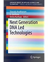 Next Generation DNA Led Technologies (SpringerBriefs in Applied Sciences and Technology)
