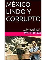 MÉXICO LINDO Y CORRUPTO: Luces y sombras del México contemporáneo / Diecisiete artículos de opinión (Spanish Edition)