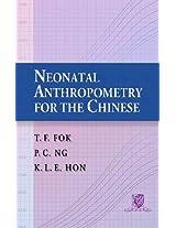 Neonatal Anthropometry for the Chinese (Academic Monograph on Medicine/paediatrics)