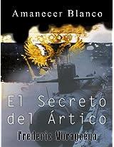 El secreto del Artico (Amanecer Blanco nº 1) (Spanish Edition)