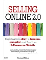 Selling Online 2.0: Migrating from eBay to Amazon, craigslist, and Your Own E-Commerce Website