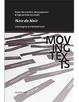 Noir de Noir: Un'indagine Pluridisciplinare (Moving Texts / Testi Mobili)