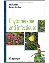 Phytothérapie anti-infectieuse (Collection Phytothérapie pratique)