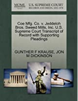 Coe Mfg. Co. V. Jeddeloh Bros. Sweed Mills, Inc. U.S. Supreme Court Transcript of Record with Supporting Pleadings