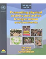 Promoting Physical Activity and Active Living in Urban Environments: The Role of Local Governments, the Solid Facts