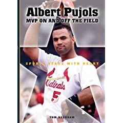 Albert Pujols: MVP On and Off the Field (Sports Stars With Heart)