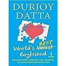 Worlds Best Boyfriend (English) price comparison at Flipkart, Amazon, Crossword, Uread, Bookadda, Landmark, Homeshop18