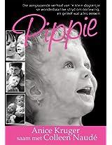 Pippie (eBoek): Die aangrypende verhaal van 'n klein dogtertjie se wonderbaarlike stryd om oorlewing, en geloof wat alles oorwin