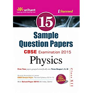 CBSE 15 Sample Question Paper: Physics for Class 12 (Old Edition)