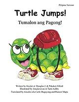 Tumalon ang Pagong! Turtle Jumps - Pilipino Version: - Isang Kuwento ng Pagsusumikap