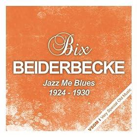 ♪Jazz Me Blues (1924 - 1930)/Bix Beiderbecke | 形式: MP3 ダウンロード