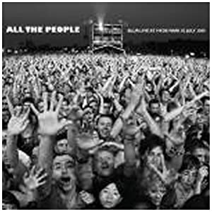 All The People - Live At Hyde Park 02 July 2009