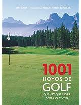 1001 hoyos de golf que debes jugar antes de morir / 1001 Golf Holes You Must Play Before You Die
