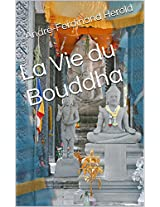 La Vie du Bouddha (French Edition)