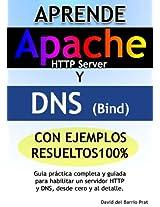 Aprende DNS y APACHE con ejercicios resueltos 100% (Spanish Edition)