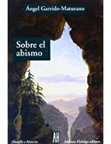 Sobre El Abismo / On the Abyss: La Angustia En La Filosofia Contemporanea / Anguish in Contemporary Philosophy (Filosofia E Historia / Philosophy and History)
