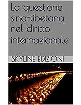 La questione sino-tibetana nel diritto internazionale (Italian Edition)