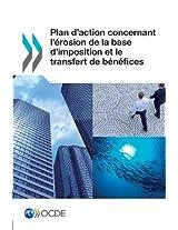 Plan D'Action Concernant L'Erosion de La Base D'Imposition Et Le Transfert de Benefices