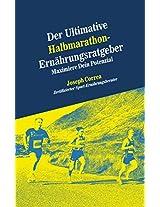 Der Ultimative Halbmarathon-Ernährungsratgeber: Maximiere Dein Potenzial (German Edition)