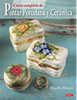 Curso completo de pintar porcelana y ceramica / The Complete Guide to Painting on Porcelain & Ceramic