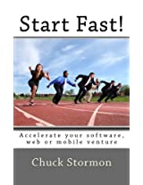 Start Fast!: How to Accelerate Your Software / Internet / Mobile Venture