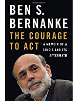 The Courage to Act - A Memoir of a Crisis and Its Aftermath