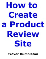 Creating a Product Review Site