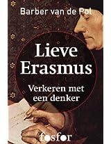 Lieve Erasmus - Verkeren met een denker