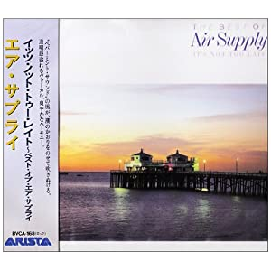 It's Not Too Late : The Best Of Air Supply