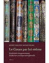 Le Coran par lui-meme: Vocabulaire et argumentation du discours coranique autoreferentiel