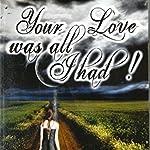 Your Love was All I Had by Kaushal Kumar Jha