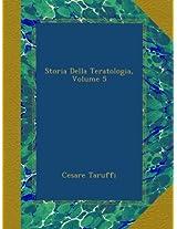 Storia Della Teratologia, Volume 5