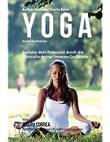 Aufbau Mentaler Starke Beim Yoga Durch Meditation: Entfalte Dein Potenzial Durch Die Kontrolle Deiner Inneren Gedanken
