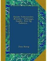Danske Folkeminder, Æventyr, Folkesagn, Gaader, Rim Og Folketro...