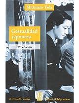 Gestualidad Japonesa/ Japanese Gestures: Manifestaciones Modernas De Una Cultura Clasica (El Otro Lado)