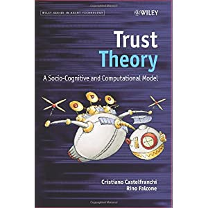 Trust Theory: A Socio-Cognitive and Computational Model (Wiley Series in Agent Technology): Christiano Castelfranchi, Rino Falcone: 洋書