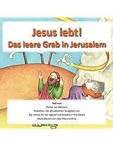 Jesus Lebt - Das Leere Grab in Jerusalem: Basierend auf Mathäus 26:17-56, Johannes 19:16 bis 20:18, und Lukas 24:50-53 (German Edition)