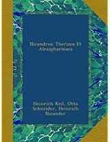 Nicandrea: Theriaca Et Alexipharmaca