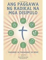 Ang Paggawa Ng Radikal Na Mga Disipulo: A Manual to Facilitate Training Disciples in House Churches, Small Groups, and Discipleship Groups, Leading Towards a Church-Planting Movement