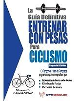 La guía definitiva - Entrenar con pesas para ciclismo (Spanish Edition)