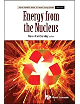 Energy from the Nucleus: The Science and Engineering of Fission and Fusion: 3 (World Scientific Series in Current Energy Issues)