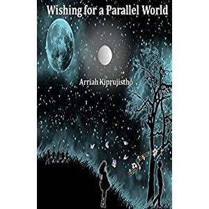 Wishing for a Parallel World